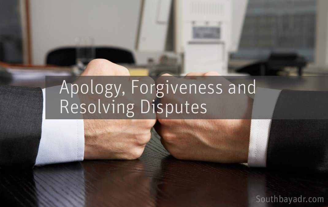 Apology, Forgiveness and Resolving Disputes