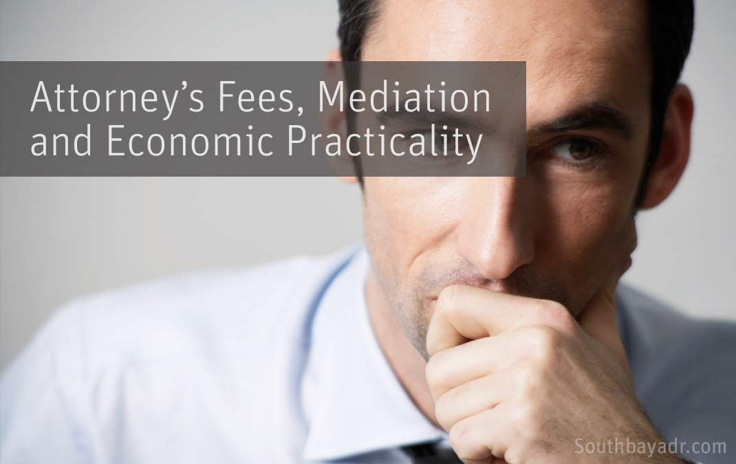 Attorney's Fees, Mediation and Economic Practicality
